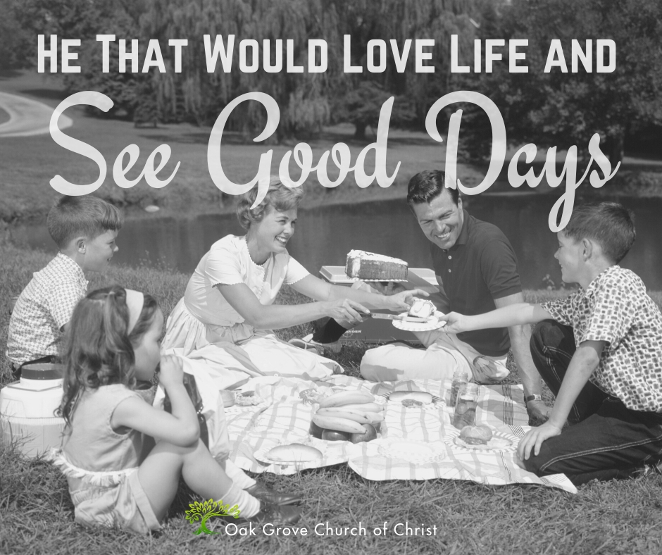 He That Would Love Life and See Good Days