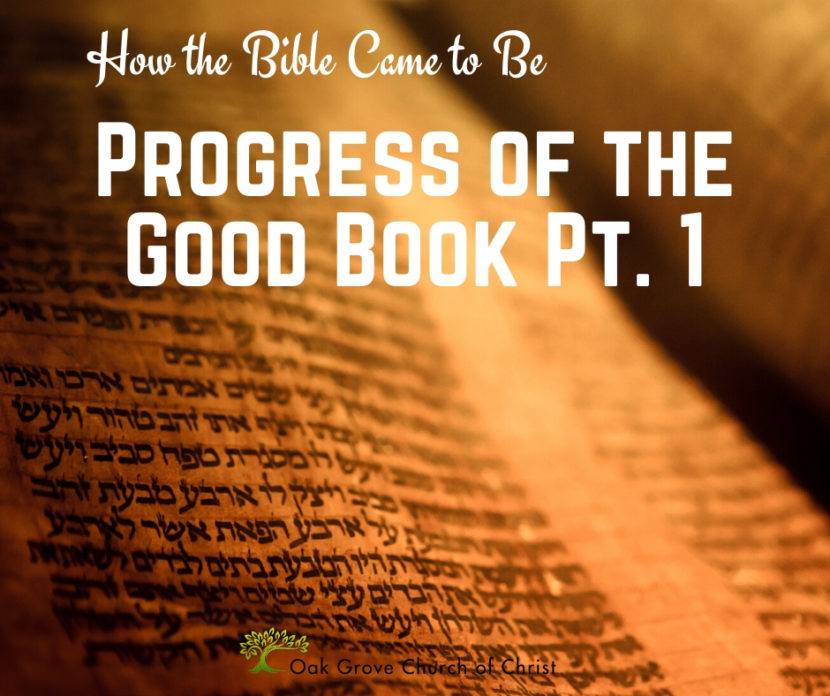 How the Bible Came to Be, Progress of the Good Book Part 1   Jack McNiel, Evangelist, Oak Grove Church of Christ