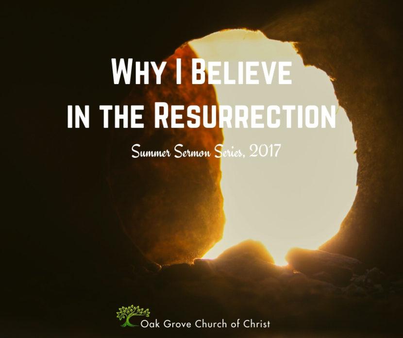 Why I Believe in the Resurrection | Bill Goring, Evangelist, Guest Speaker, Oak Grove Church of Christ