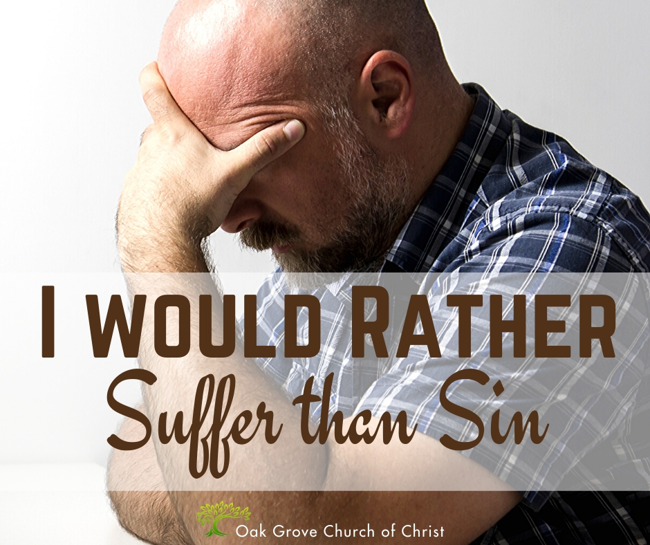 I Would Rather Suffer than Sin