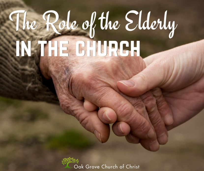 The Role of the Elderly in the Church | Jack McNiel, Evangelist, Oak Grove Church of Christ