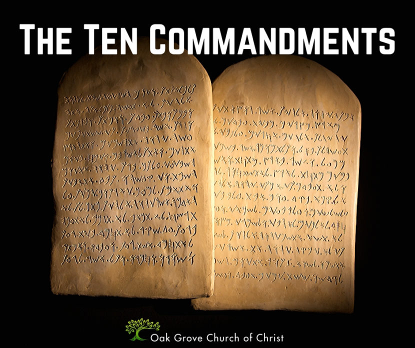 The Ten Commandments | Jack McNiel, Evangelist, Oak Grove Church of Christ