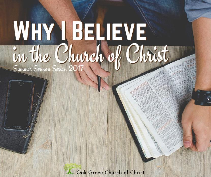 Why I Believe in the Church of Christ | David Blades, Evangelist, Guest Speaker, Oak Grove Church of Christ