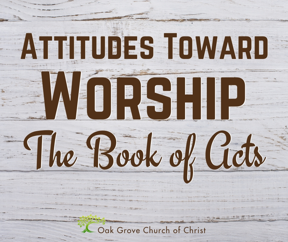 Attitudes Toward Worship in the Book of Acts