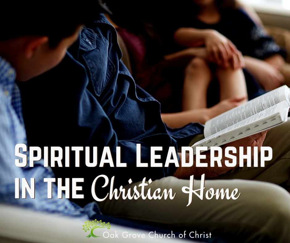 Spiritual Leadership in the Christian Home