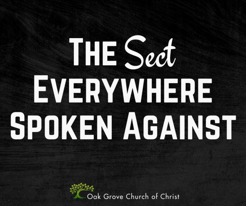 The Sect Everywhere Spoken Against | Jack McNiel, Evangelist, Oak Grove Church of Christ