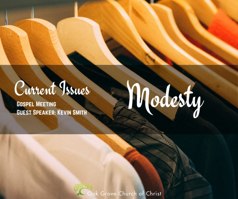 Modesty, Gospel Meeting, Current Issues | Oak Grove Church of Christ, Kevin Smith, Guest Speaker