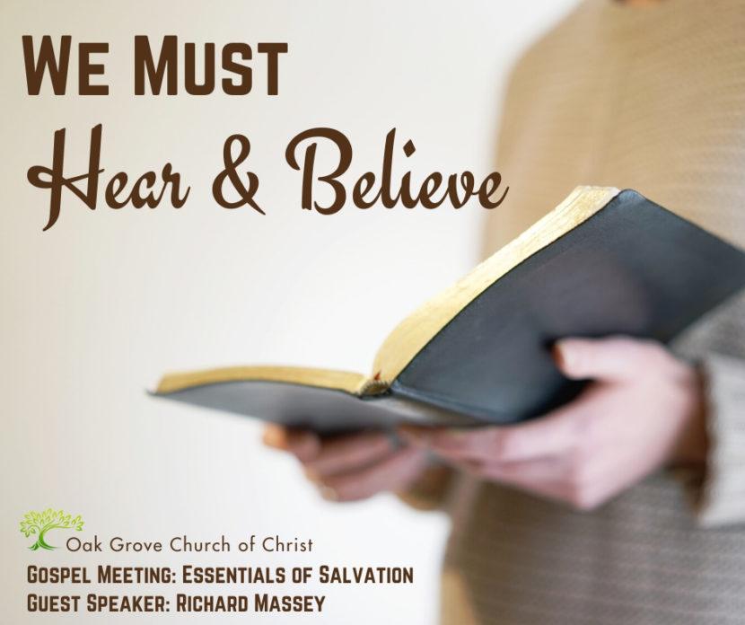 Hear & Believe | Gospel Meeting: Essentials of Salvation | Oak Grove Church of Christ, Richard Massey Guest Speaker