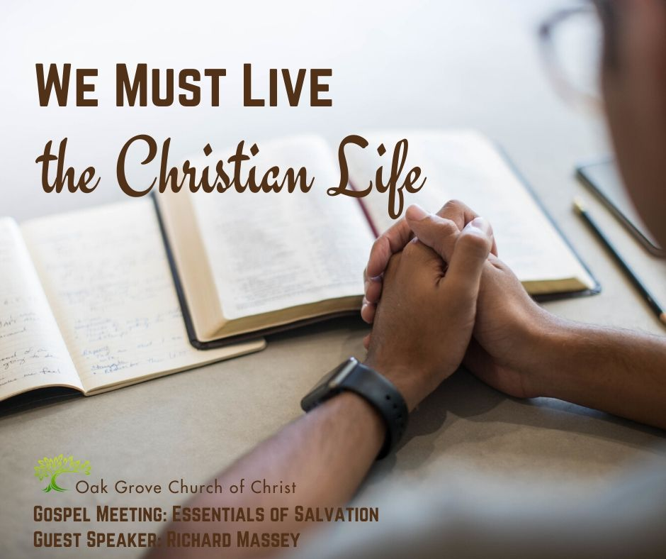 We Must Live the Christian Life