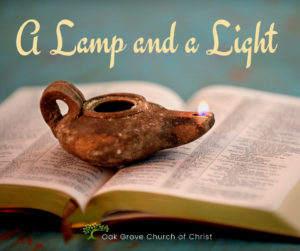 A Lamp and a Light | Oak Grove Church of Christ, Jack McNiel, Evangelist