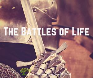 The Battles of Life | Oak Grove Church of Christ, David Wiessemann, Elder