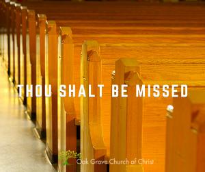 Thou Shalt Be Missed   Oak Grove Church of Christ, Jack McNiel Evangelist