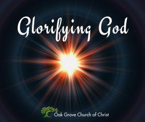 Glorifying God   Oak Grove Church of Christ, Jack McNiel, Evangelist, Evangelist