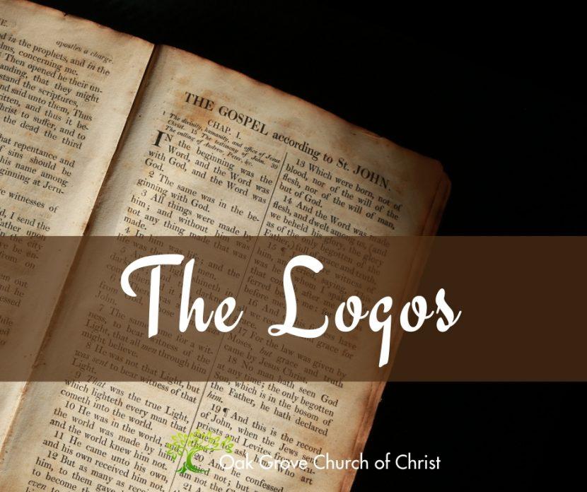 The Logos, the Word of God | Oak Grove Church of Christ, Jack McNiel, Evangelist