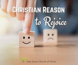 Christian Reason to Rejoice | Oak Grove Church of Christ, Eric Richardson, Visiting Preacher