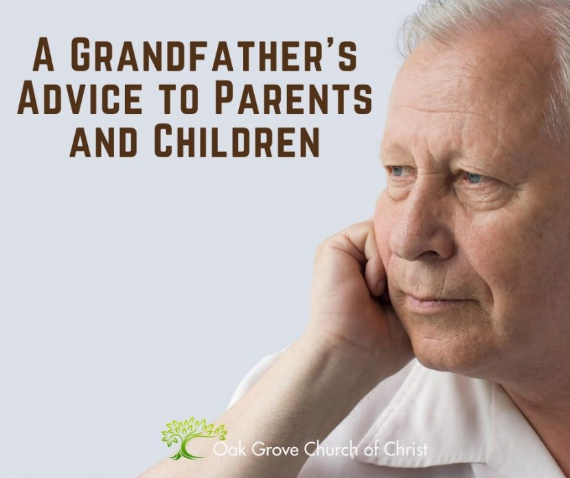 A Grandfather's Advice to Parents and Children | Oak Grove Church of Christ, Jack McNeil, Evangelist