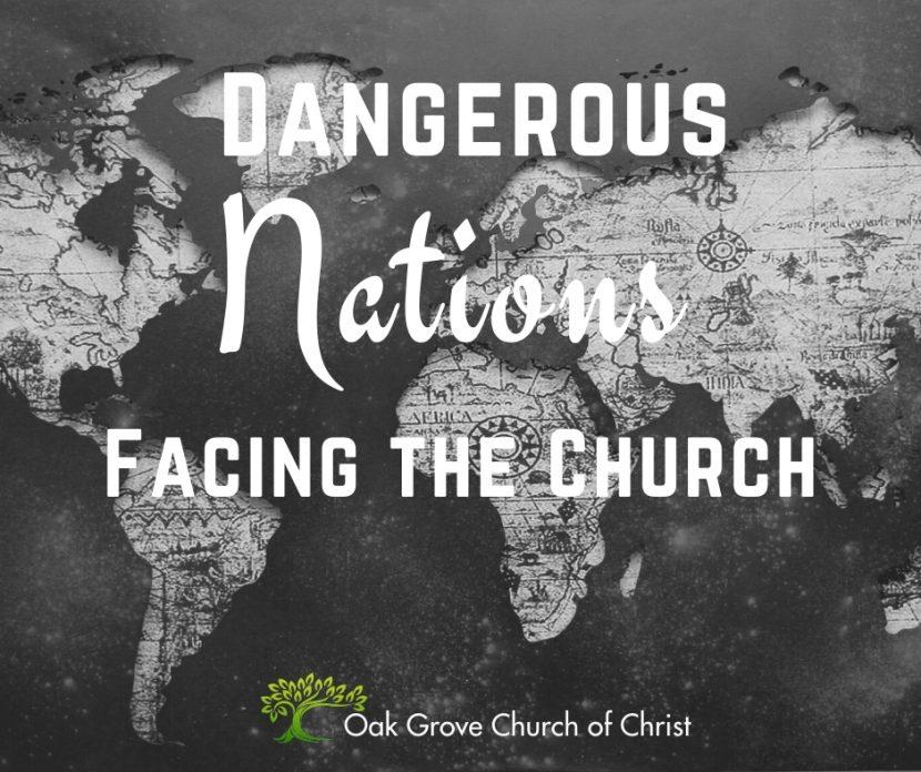 "Dangerous ""Nations"" Facing the Church | Oak Grove Church of Christ, Jack McNiel, Evangelist"