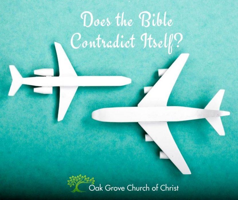 Does the Bible Contradict Itself   Oak Grove Church of Christ, Jack McNiel, Evangelist