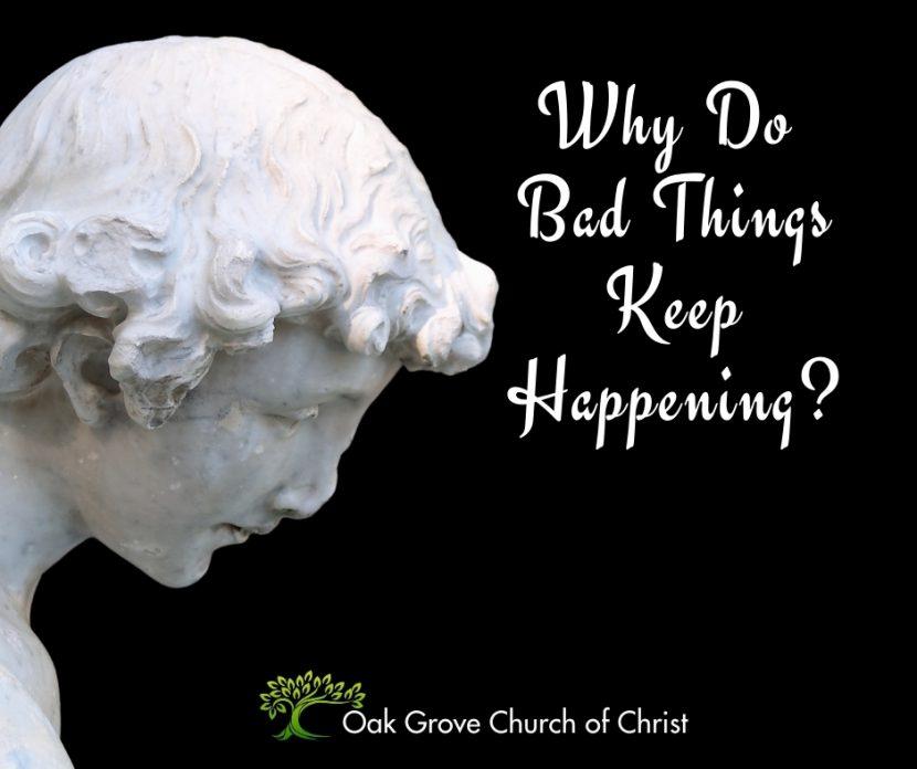Why do bad thingsa keep happening? | Oak Grove Church of Christ, Jack McNiel, Evangelist