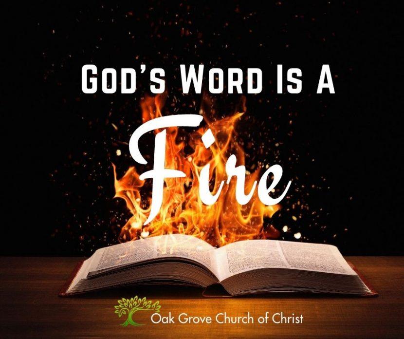 God's Word is a Fire | Oak Grove Church of Christ, Jack McNiel, Evangelist