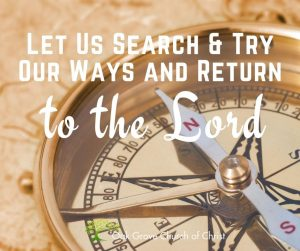 Let Us Search and Try our Ways and Return to the Lord | Oak Grove Church of Christ, Jack McNiel, Evangelist