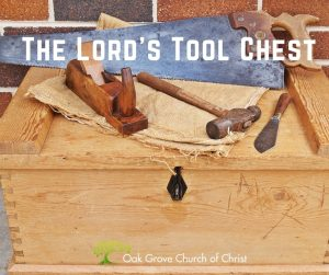 The Lord's Tool Chest | Oak Grove Church of Christ, Jack McNiel, Evangelist