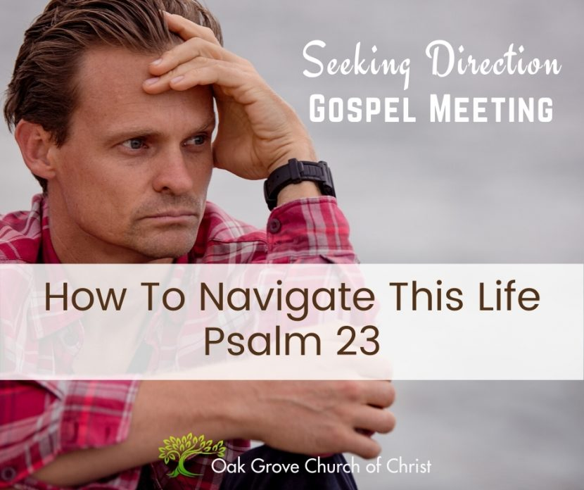 Troubled Man: Text: Seeking Direction Gospel Meeting_ How to Navigate this Life