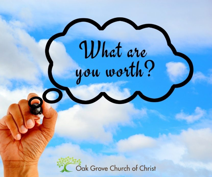What are you worth? | Oak Grove Church of Christ, Jack McNiel, Evangelist