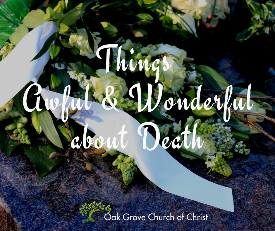 Things Awful and Wonderful About Death