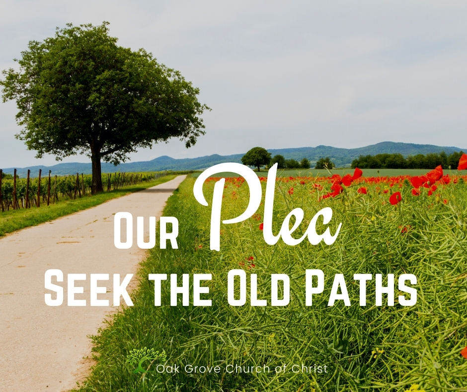 Our Plea: Seek the Old Paths