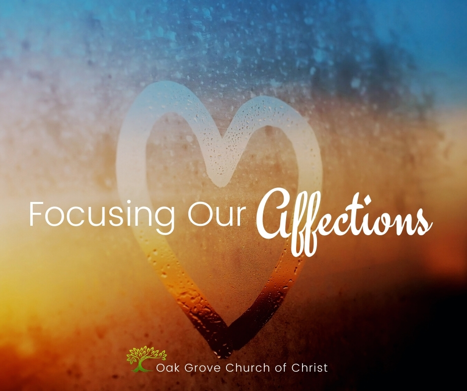 Focusing Our Affections