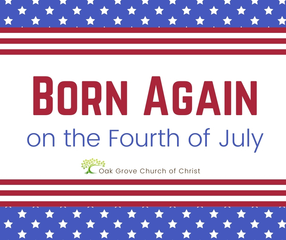 Born Again on the Fourth of July