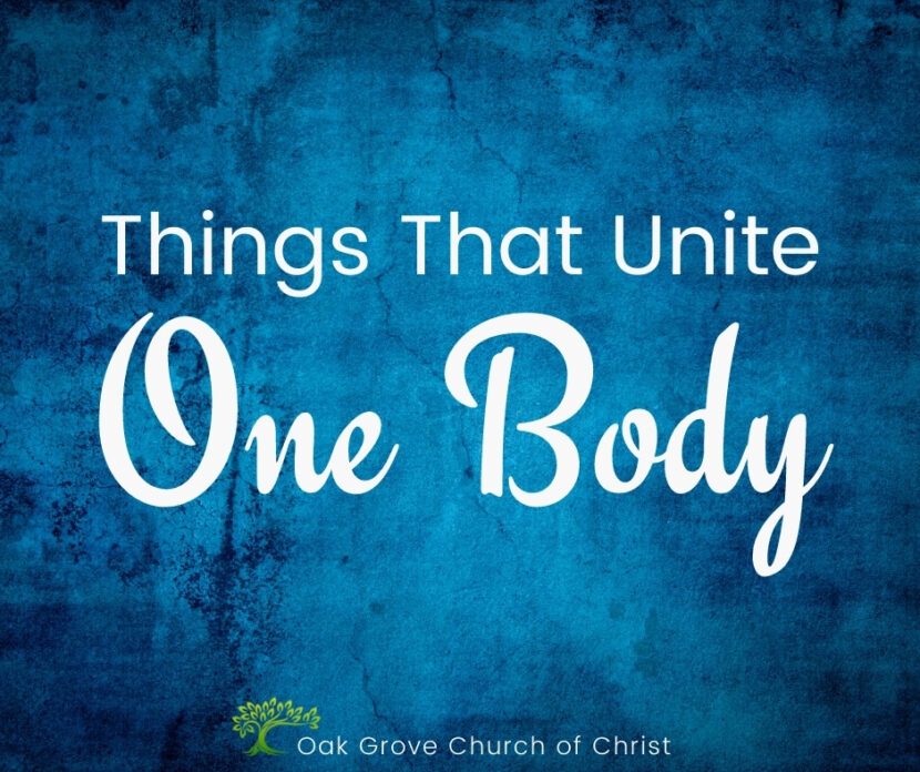 Things that Unite One Body | Oak Grove Church of Christ, Jack McNiel, Evangelist