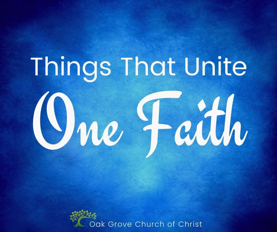 Things that Unite: One Faith