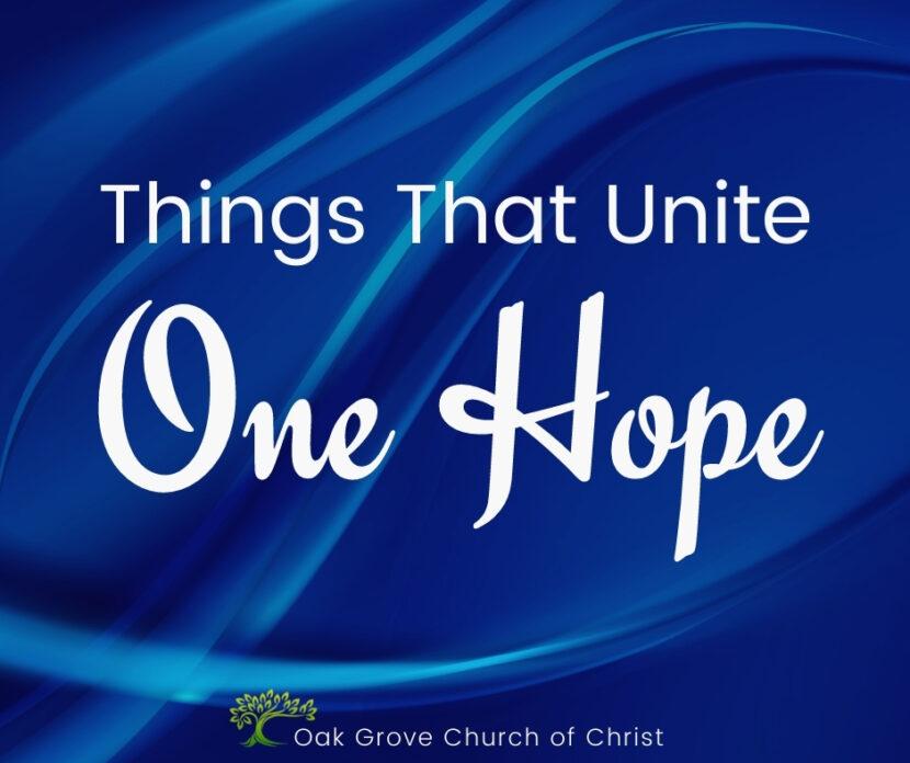 Things that Unite One Hope | Oak Grove Church of Christ, Jack McNiel, Evangelist