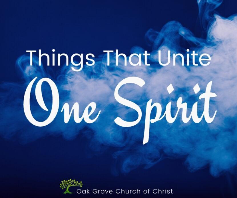Things that Unite One Spirit | Oak Grove Church of Christ, Jack McNiel, Evangelist