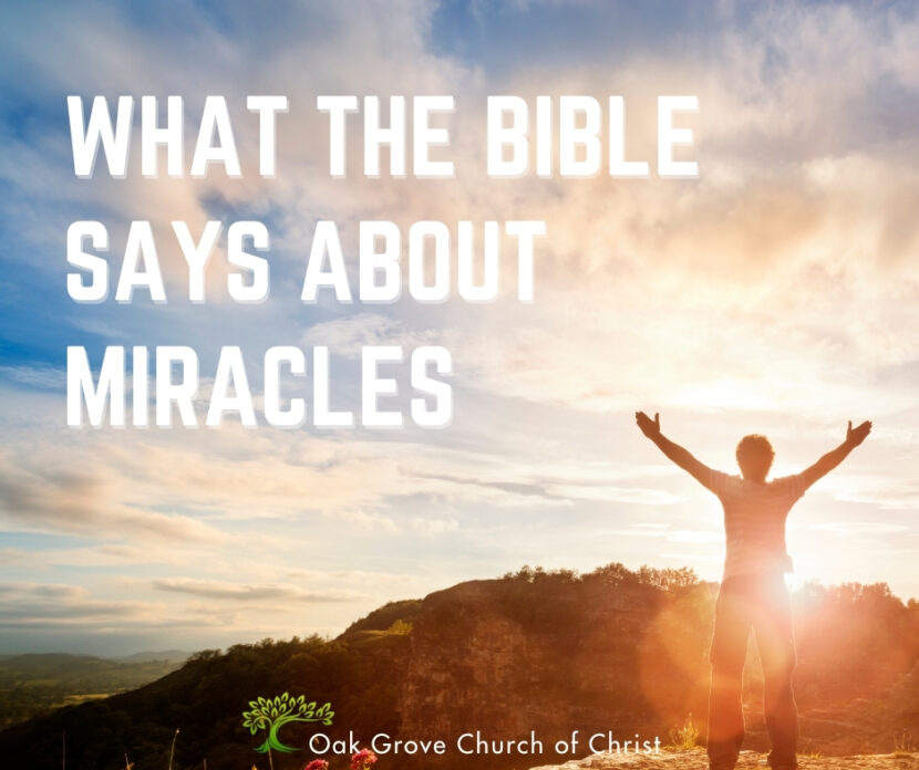 What the Bible Says about Miracles | Oak Grove Church of Christ, Jack McNiel, Evangelist