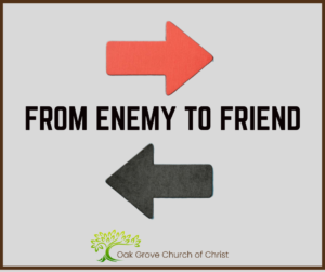 From Enemy to Friend Lessons from the Conversion of Saul   Oak Grove Church of Christ, Jack McNiel, Evangelist