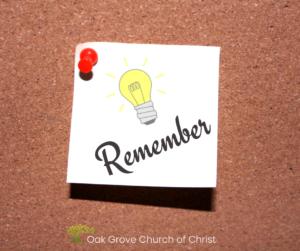 Remember   Oak Grove Church of Christ, Jack McNiel, Evangelist