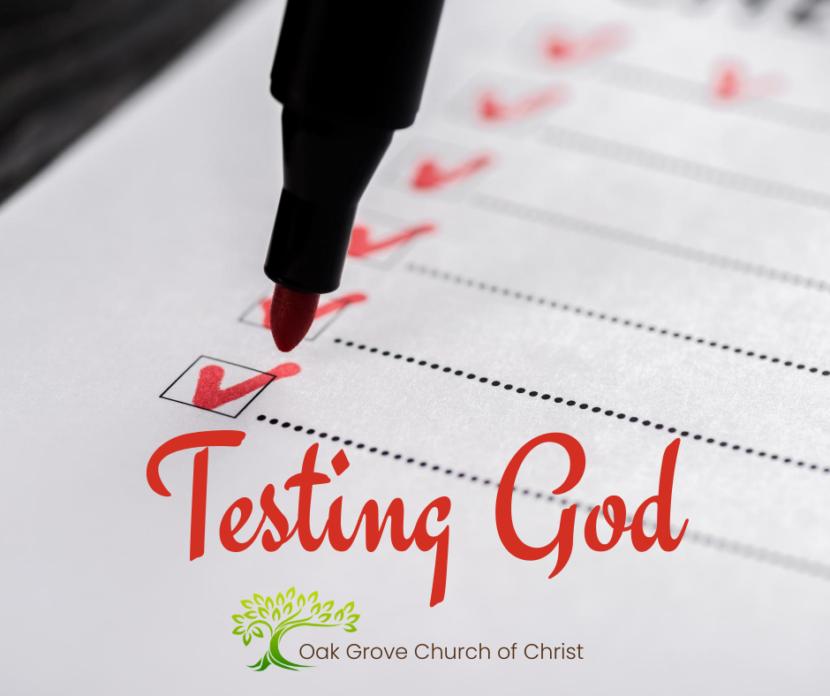 Testing God | Oak Grove Church of Christ, Jack McNiel, Evangelist