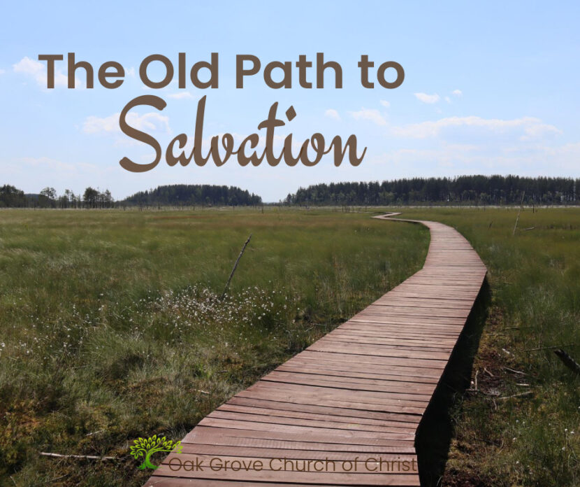 The Old Path to Salvation | Oak Grove Church of Christ, Nathan Cozort
