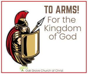 To Arms for the kingdom of God   Oak Grove Church of Christ, Jack McNiel, Evangelist