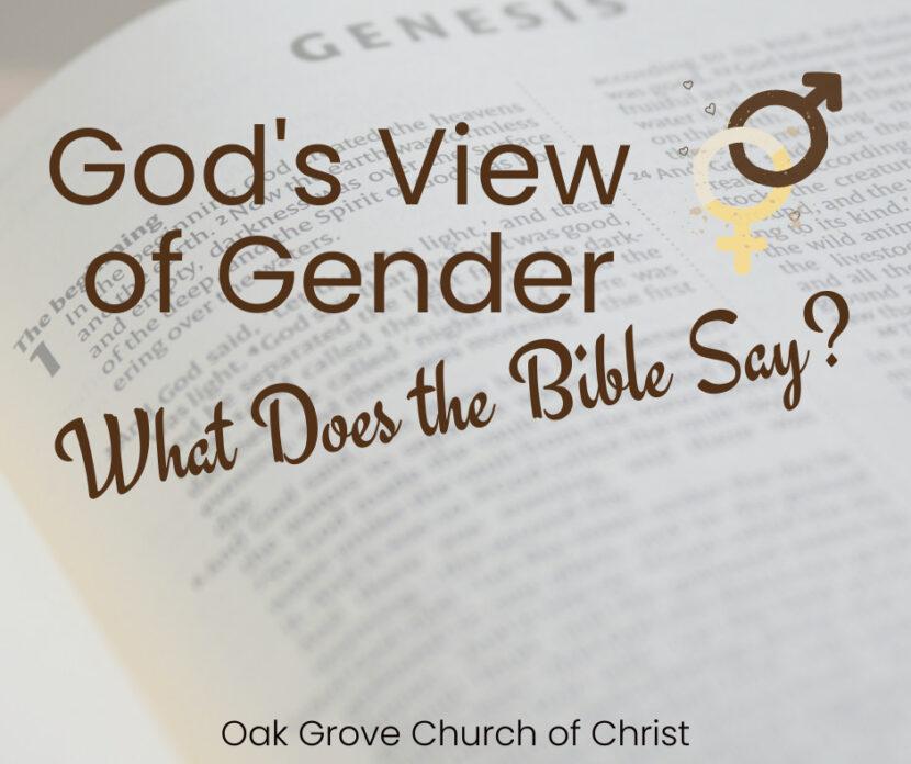 Gods View On Gender | Gaining Godly Perspective, Gospel Meeting Oak Grove Church of Christ, Jim Barr, Guest Speaker