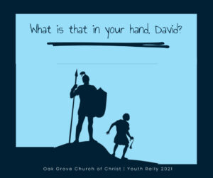 Whats that in your hand David   Oak Grove Church of Christ