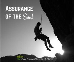 Assurance of the Soul   Oak Grove Church of Christ, Jack McNiel, Evangelist
