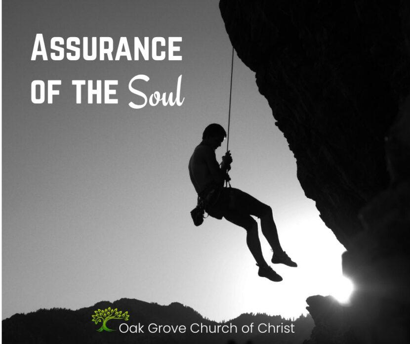 Assurance of the Soul | Oak Grove Church of Christ, Jack McNiel, Evangelist